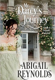 Mr. Darcy's Journey: A Pride & Prejudice Variation (Abigail Reynolds)