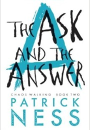 The Ask and the Answer (Patrick Ness)