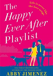 The Happy Ever After Playlist (Abby Jimenez)