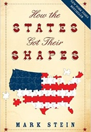 How the States Got Their Shapes (Mark Stein)