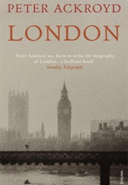 London: The Biography (Peter Ackroyd)