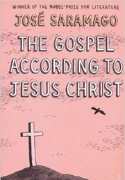 The Gospel According to Jesus Christ (Jose Saramago)