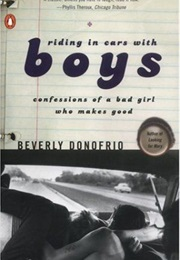 Riding in Cars With Boys (Beverly Donofrio)
