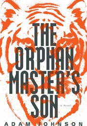 The Orphan Master's Son (Adam Johnson)