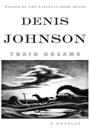 Train Dreams (Denis Johnson)