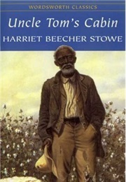 Uncle Tom's Cabin (Harriet Beecher Stowe)