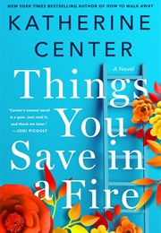 Things You Save in a Fire (Katherine Center)