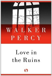 Love in the Ruins (Walker Percy)