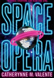 Space Opera (Cathrynne Valente)
