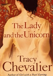 The Lady and the Unicorn (Tracy Chevalier)