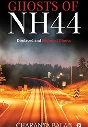 Ghosts of NH44: Displaced and Migrated Ghosts (Charanya Balaji)