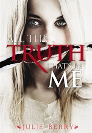 All the Truth That's in Me (Julie Berry)