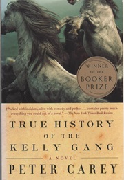 True History of the Kelly Gang (Peter Carey)