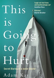 This Is Going to Hurt (Adam Kay)