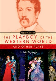 The Playboy of the Western World (J M Synge)