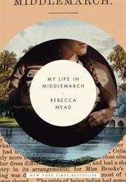 My Life in Middlemarch (Rebecca Mead)