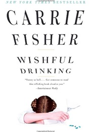 Wishful Drinking (Carrie Fisher)