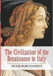 The Civilization of the Renaissance in Italy (Jacob Burckhardt)