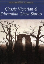 Classic Victorian & Edwardian Ghost Stories (Rex Collings)