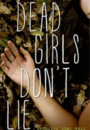 Dead Girls Don't Lie (Jennifer Shaw Wolf)