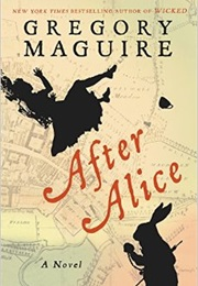 After Alice (Gregory Maguire)