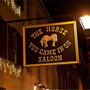 The Horse You Came in on Saloon