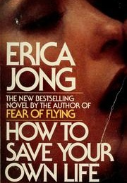 How to Save Your Own Life (Erica Jong)