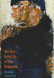One Day in the Life of Ivan Denisovich (Alexander Solzhenitsyn)