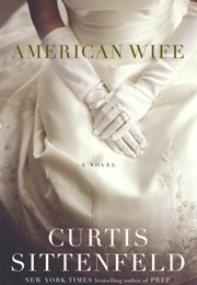 American Wife (Curtis Sittenfeld)