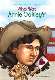 Who Was Annie Oakley? (Stephanie Spinner)