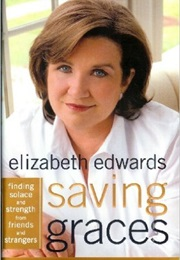 Saving Graces (Elizabeth Edwards)