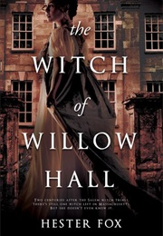 The Witch of Willow Hall (Hester Fox)