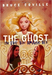 The Ghost in the Big Brass Bed (Bruce Coville)
