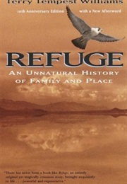 Refuge: An Unnatural History of Family and Place (Terry Tempest Williams)