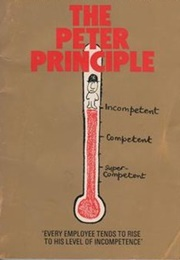 The Peter Principle (Laurence J. Peter)