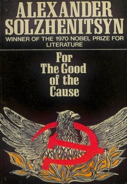 For the Good of the Cause (Aleksandr Solzhenitsyn)
