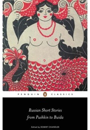 Russian Short Stories From Pushkin to Buida (Robert Chandler(Ed.))
