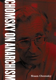 On Anarchism (Noam Chomsky)