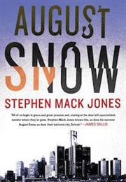 August Snow (Stephen Mack Jones)