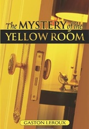 The Mystery of the Yellow Room (Gaston Leroux)