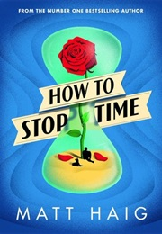 How to Stop Time (Matt Haig)