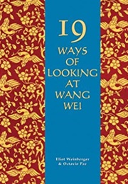 19 Ways of Looking at Wang Wei (Eliot Weinberger)