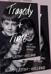 Tragedy Plus Time (Adam Cayton-Holland)