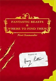 Fantastic Beasts and Where to Find Them (J. K. Rowling)