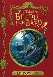The Tales of Beedle the Bard (J.K. Rowling)