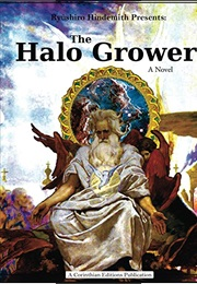 The Halo Grower - An Illustrated Novel (Ryushiro Hindemith)