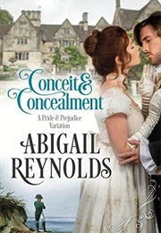 Conceit & Concealment: A Pride & Prejudice Variation (Abigail Reynolds)