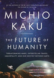 The Future of Humanity (Michio Kaku)