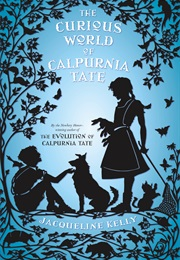 The Curious World of Calpurnia Tate (Jacqueline Kelly)