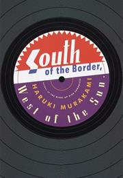 South of the Border, West of the Sun - Haruki Murakami